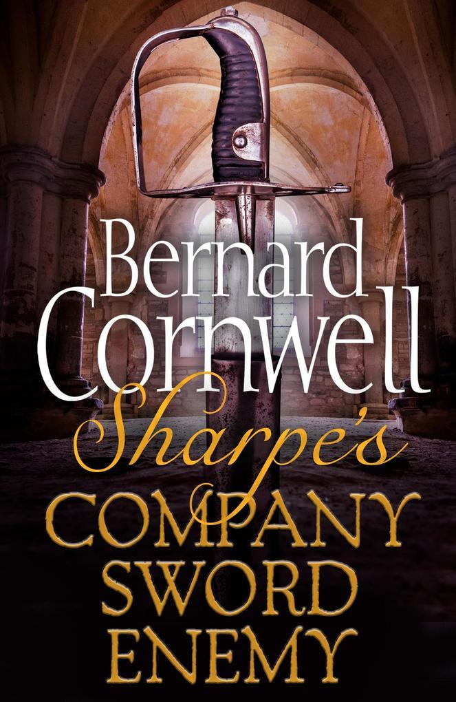 Sharpe 3-Book Collection 5: Sharpe's Company, Sharpe's Sword, Sharpe's Enemy als eBook epub