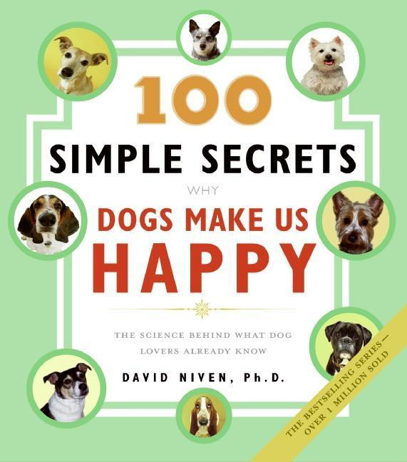 100 Simple Secrets Why Dogs Make Us Happy als e...