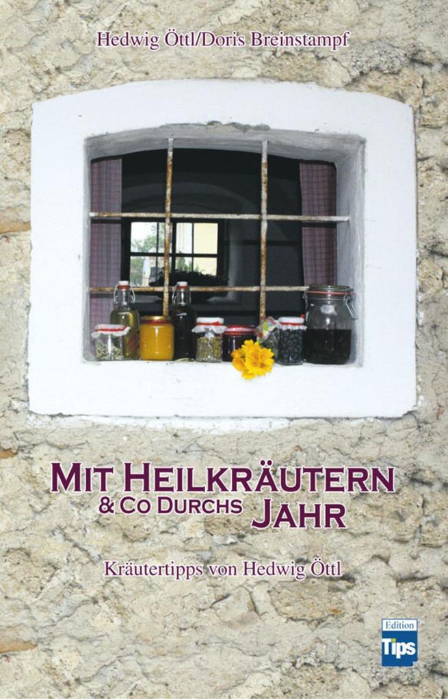 Mit Heilkräutern & Co durchs Jahr als eBook Dow...