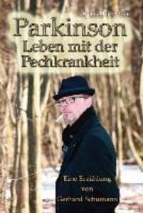 Parkinson - Leben mit der Pechkrankheit als eBook Download von Gerhard Schumann - Gerhard Schumann