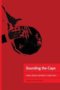 Sounding the Cape Music, Identity and Politics ...