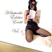Höhepunkte Edelster Erotik - Vol. 1