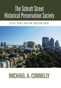 The Schraft Street Historical Preservation Society: Still Blue Collar Boston Cool