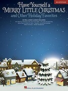 Have Yourself a Merry Little Christmas: And Other Holiday Favorites