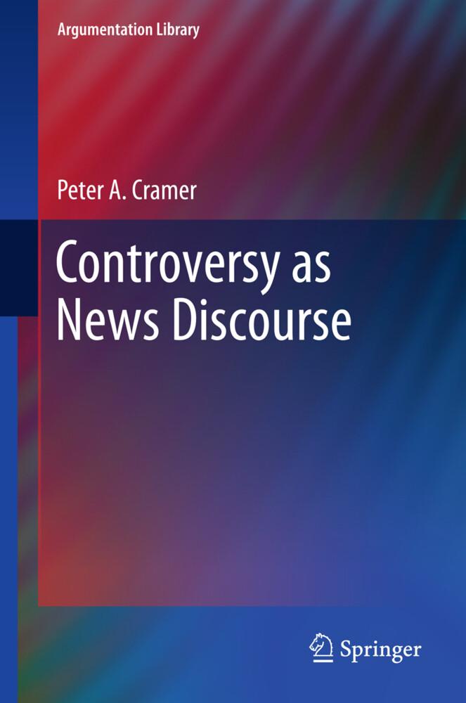 Controversy as News Discourse als Buch von Pete...
