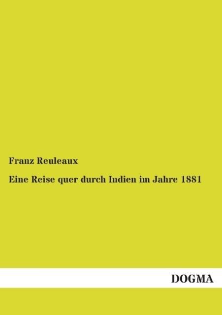 Eine Reise quer durch Indien im Jahre 1881 als ...