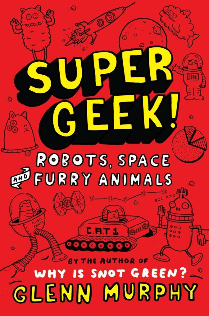 Supergeek 2: Robots, Space and Furry Animals al...