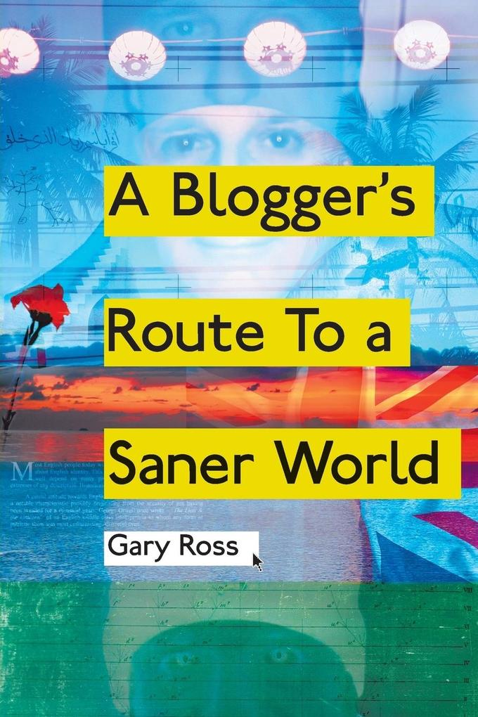 A Blogger´s Route to a Saner World als Taschenb...