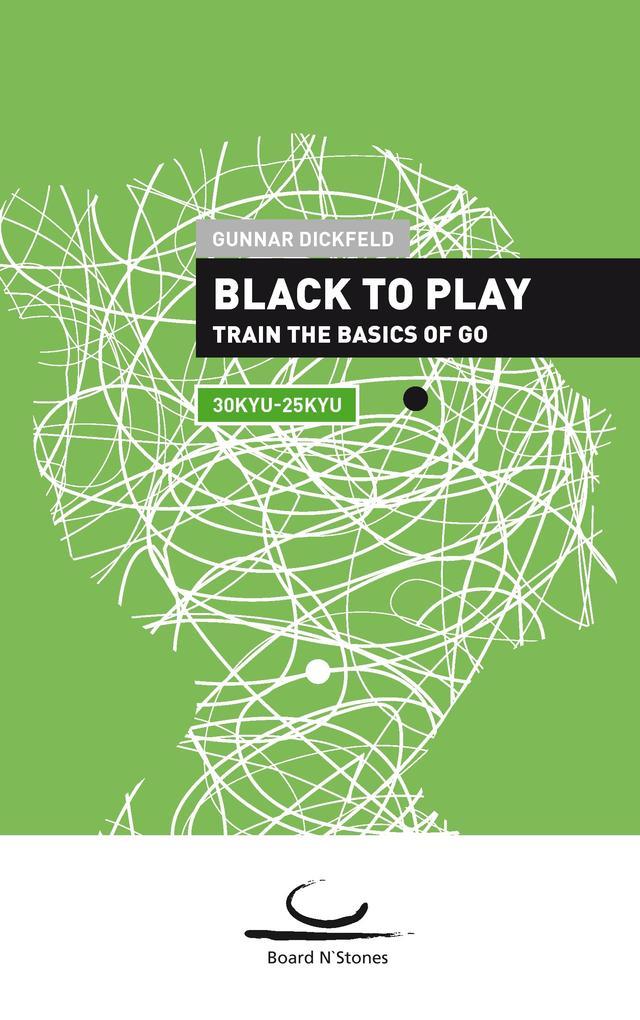Black to Play als Buch von Gunnar Dickfeld