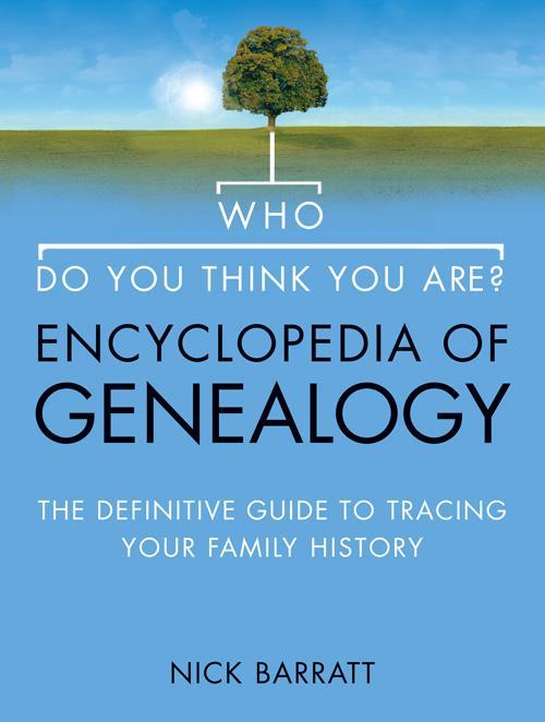 Who Do You Think You Are? Encyclopedia of Genea...