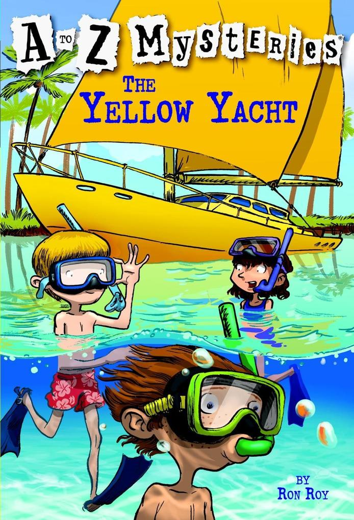 A to Z Mysteries: The Yellow Yacht als eBook Do...