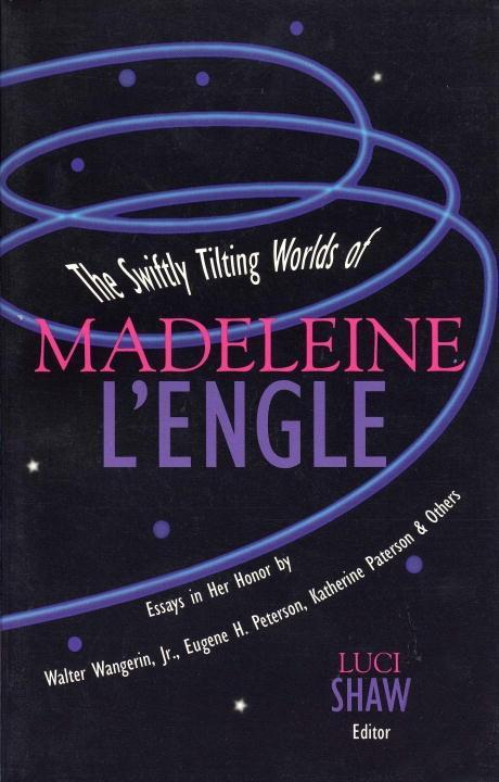 The Swiftly Tilting Worlds of Madeleine L'Engle als eBook epub