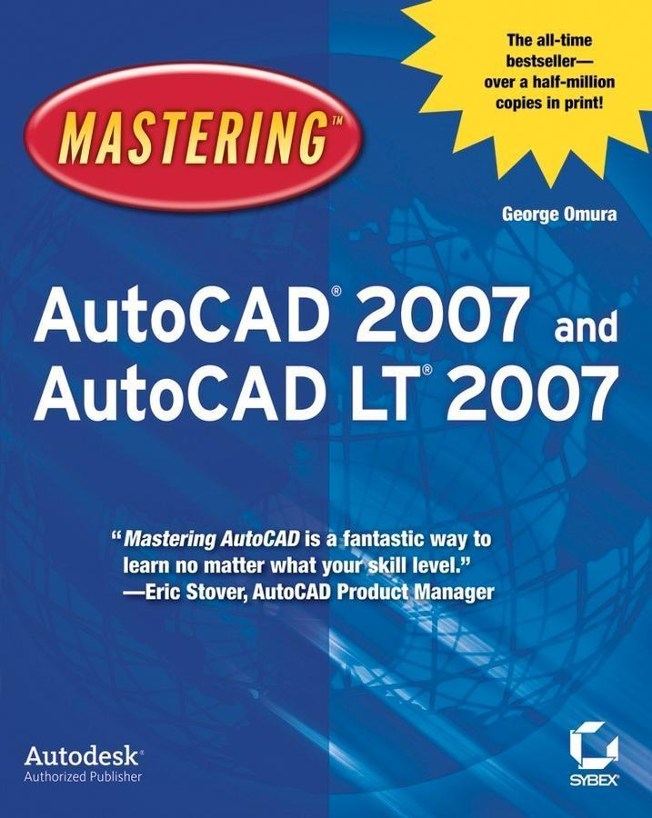 Mastering AutoCAD 2007 and AutoCAD LT 2007 als ...