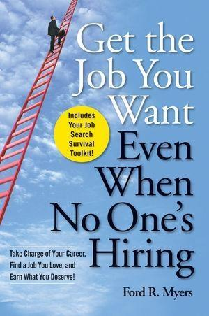 Get The Job You Want, Even When No One´s Hiring...