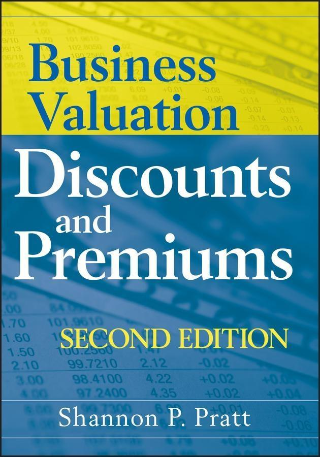 Business Valuation Discounts and Premiums als e...