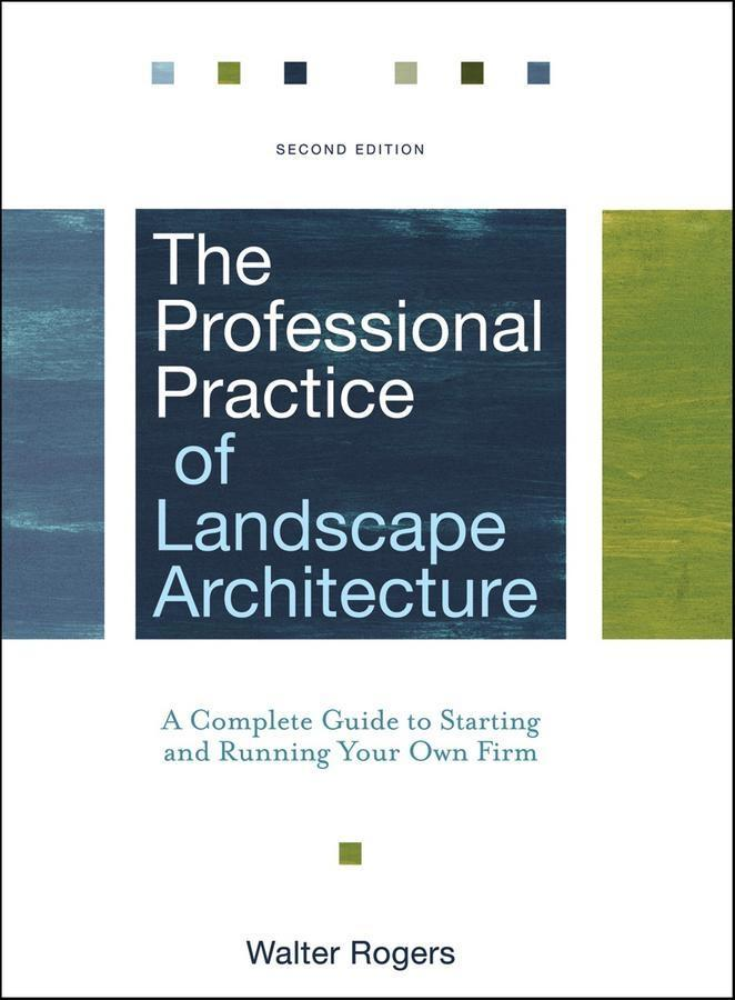 The Professional Practice of Landscape Architec...