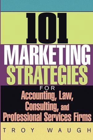 101 Marketing Strategies for Accounting, Law, C...