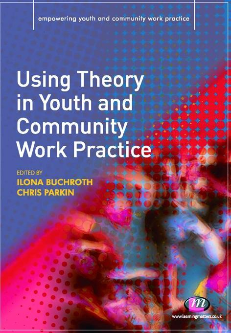 Using Theory in Youth and Community Work Practi...