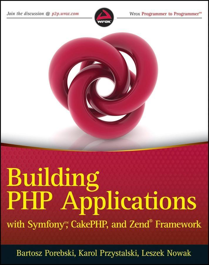 Building PHP Applications with Symfony, CakePHP...