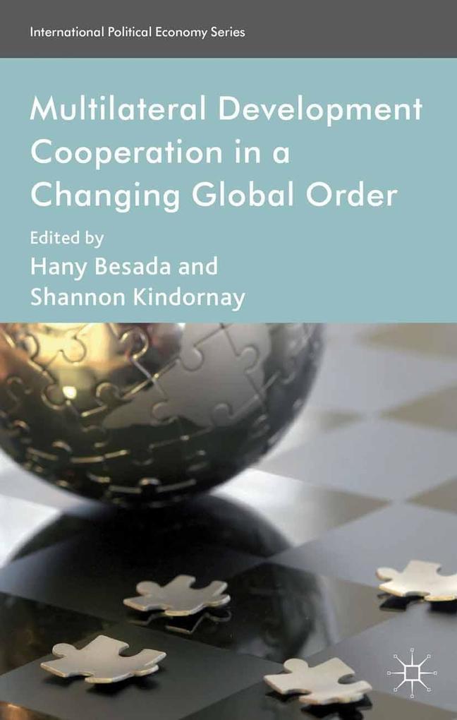 Multilateral Development Cooperation in a Changing Global Order als eBook Download von