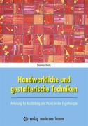 Handwerkliche und gestalterische Techniken