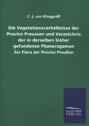Die Vegetationsverhältnisse der Provinz Preusse...