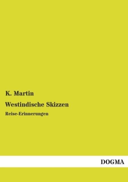 Westindische Skizzen als Buch von K. Martin