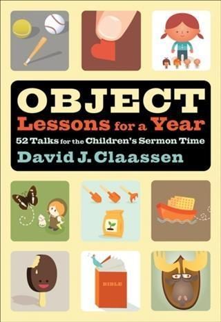 Object Lessons for a Year (Object Lesson Series...