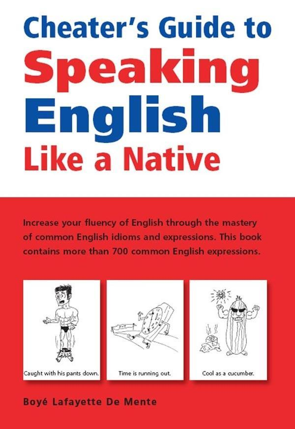 Cheater´s Guide to Speaking English Like a Nati...
