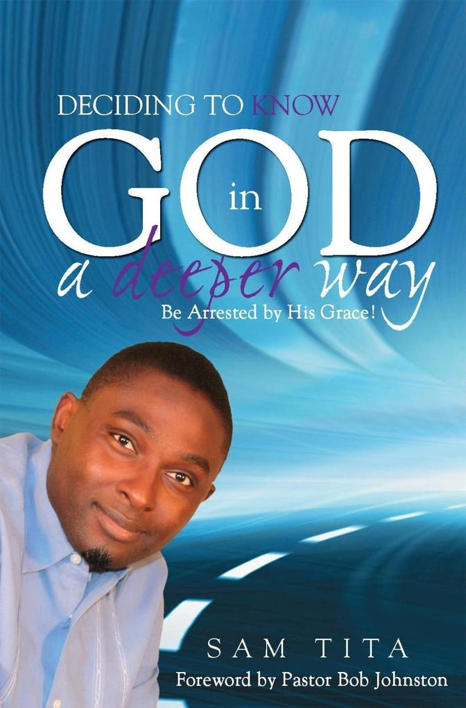 Deciding To Know God in a Deeper Way als eBook ...