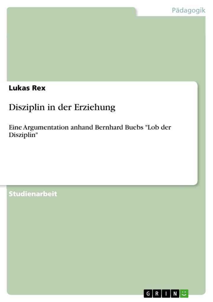 Disziplin in der Erziehung als eBook Download von Lukas Rex - Lukas Rex