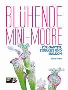 Blühende Mini-Moore