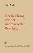 Der Reichstag vor der improvisierten Revolution
