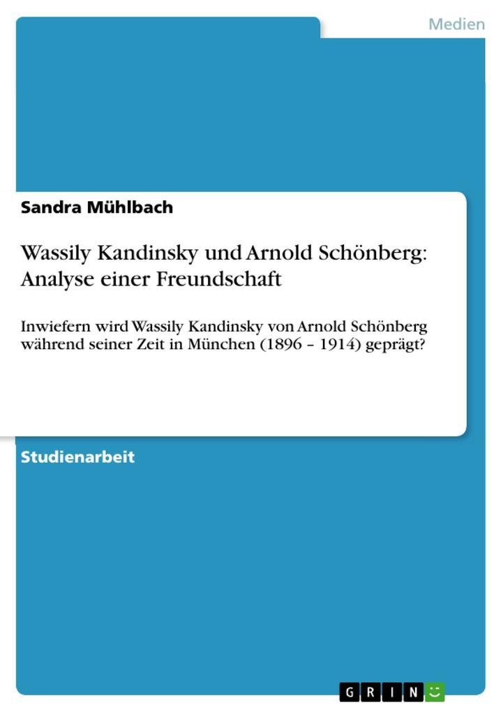 Wassily Kandinsky und Arnold Schönberg: Analyse einer Freundschaft als eBook Download von Sandra Mühlbach - Sandra Mühlbach