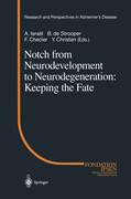 Notch from Neurodevelopment to Neurodegeneration: Keeping the Fate