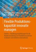 Flexible Produktionskapazität innovativ managen