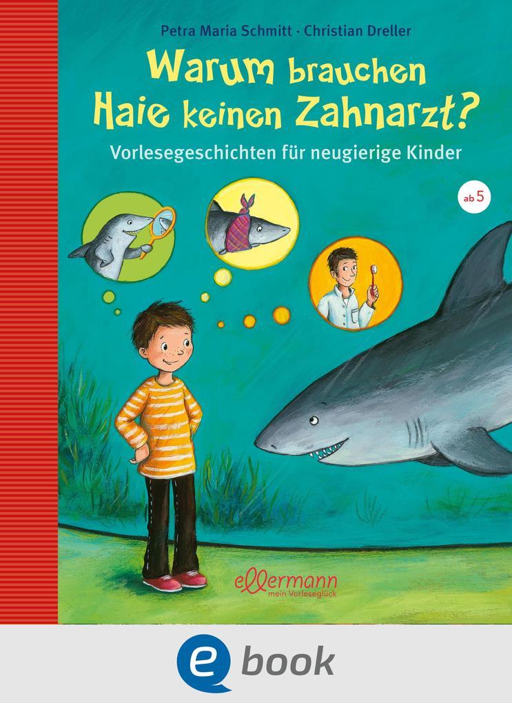 Warum brauchen Haie keinen Zahnarzt? als eBook