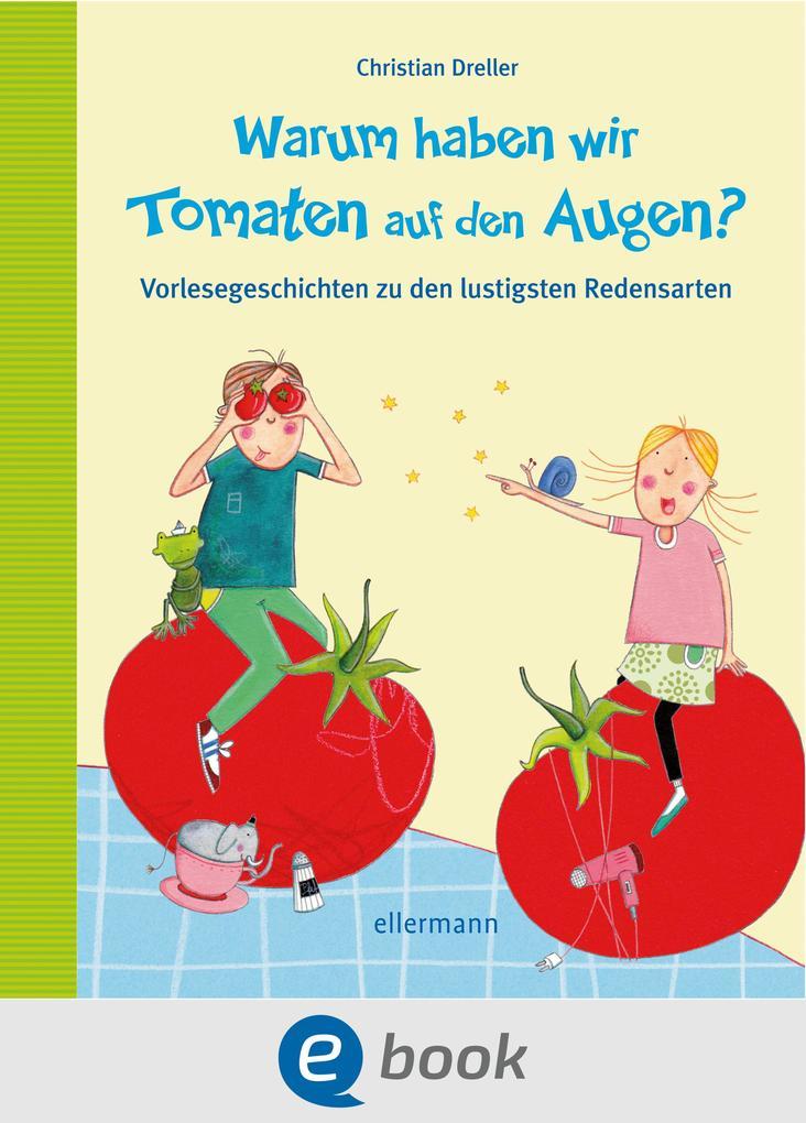 Warum haben wir Tomaten auf den Augen? als eBook