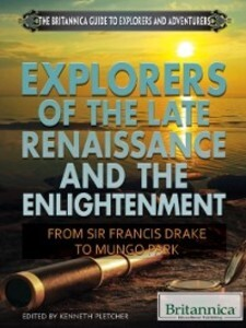 Explorers of the Late Renaissance and the Enlig...
