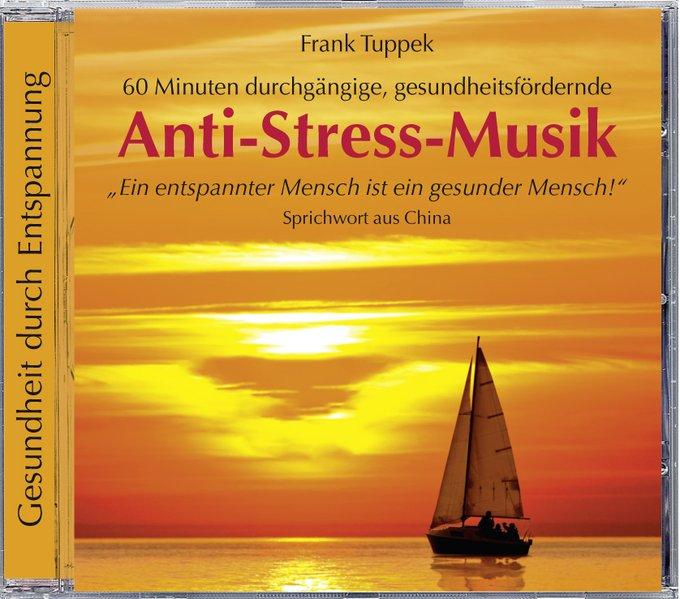 Anti-Stress-Musik als Hörbuch CD von Frank Tuppek