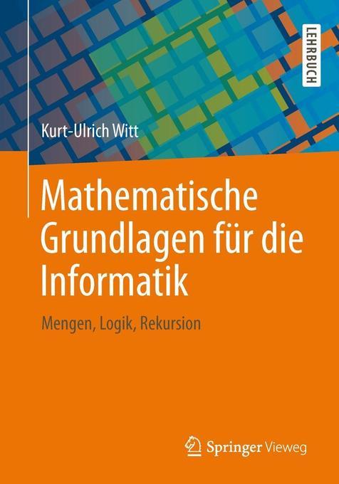Mathematische Grundlagen für die Informatik als...