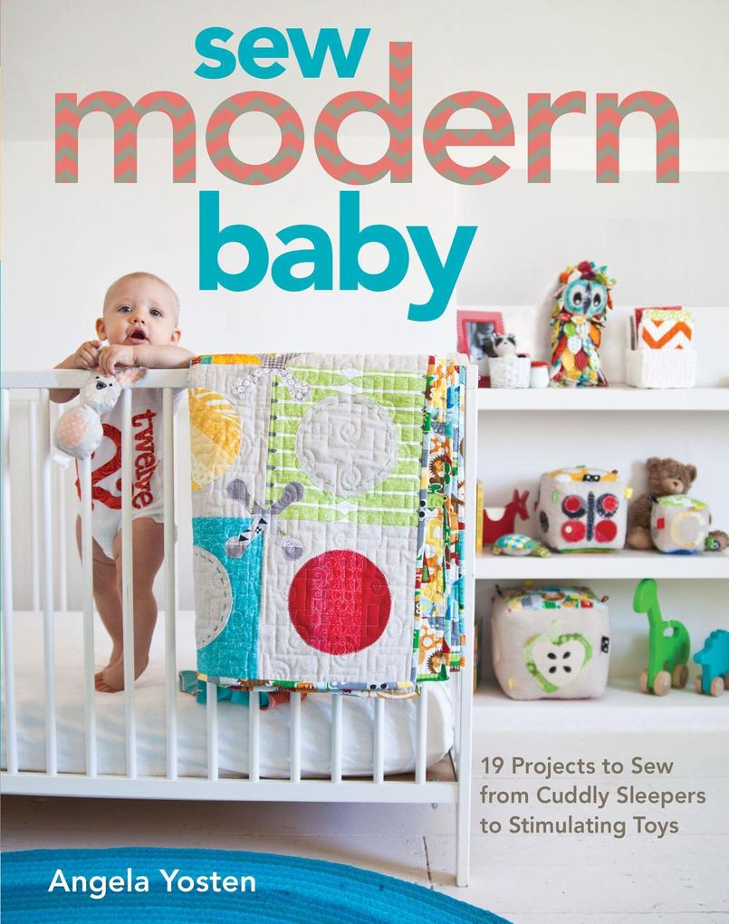 Sew Modern Baby als eBook Download von Angela Y...