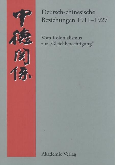 Deutsch-chinesische Beziehungen 1911-1927 als e...