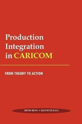 Production Integration in Caricom als Taschenbuch