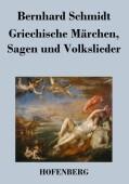 Griechische Märchen, Sagen und Volkslieder
