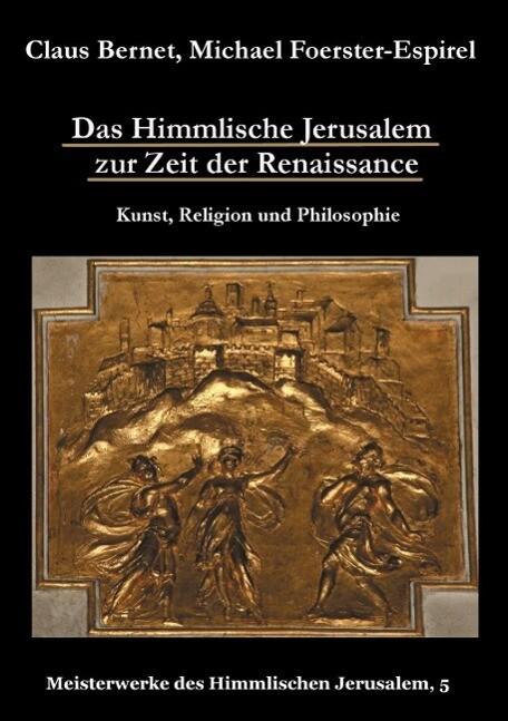 Das Himmlische Jerusalem zur Zeit der Renaissan...
