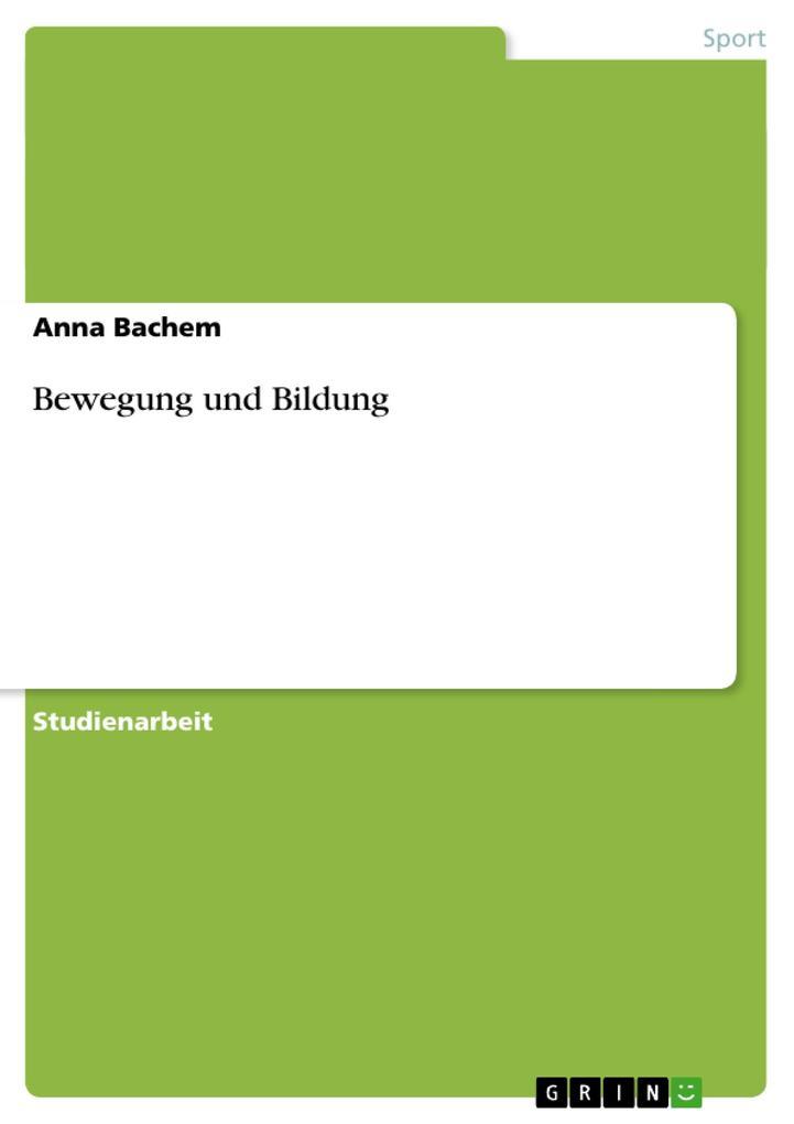 Bewegung und Bildung als Buch von Anna Bachem