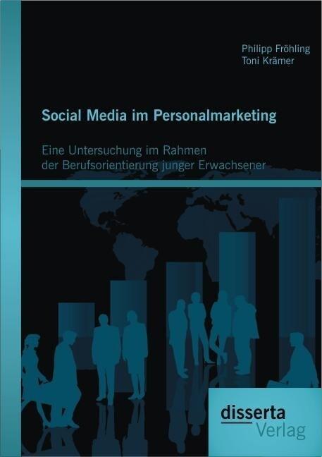 Social Media im Personalmarketing: Eine Untersu...
