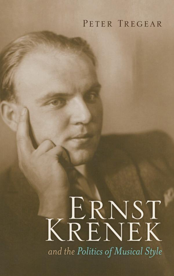 Ernst Krenek and the Politics of Musical Style ...