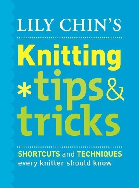 Lily Chin´s Knitting Tips and Tricks als eBook ...